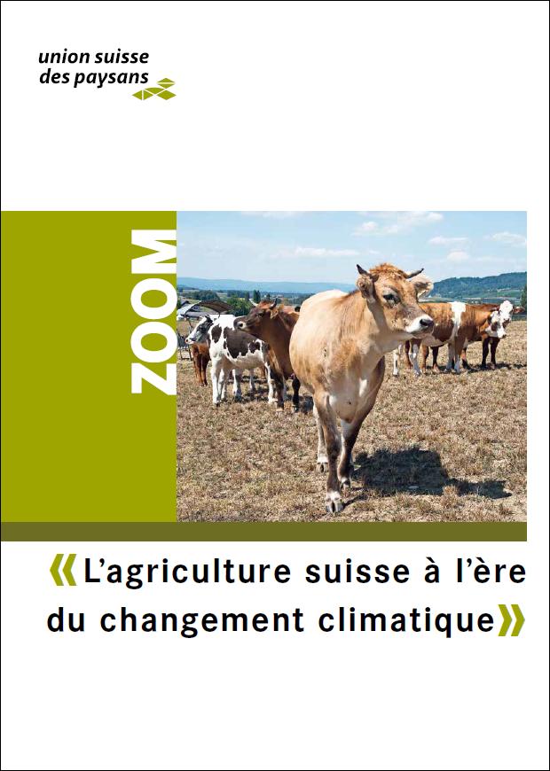 L'agriculture suisse à l'ère du changement climatique, magazine zoom, union suisse des paysans